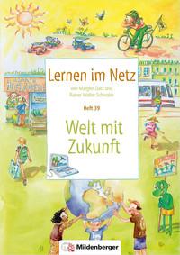 Webseiten Lernen im Netz – Heft 39: Welt mit Zukunft