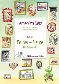 Webseiten Lernen im Netz – Heft 13: Früher – Heute
