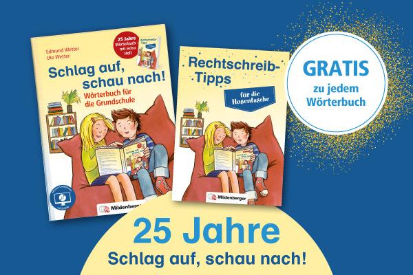 25 Jahre Grundschulwörterbuch Schlag auf, schau nach!